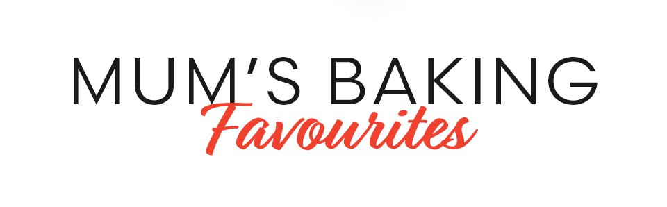 Mums Baking Favourites